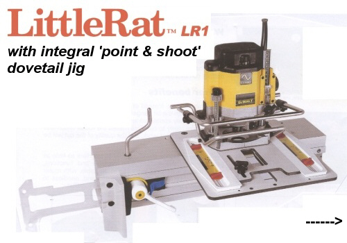 LittleRat LR1 - With integral 'point & shoot' dovetail jig.